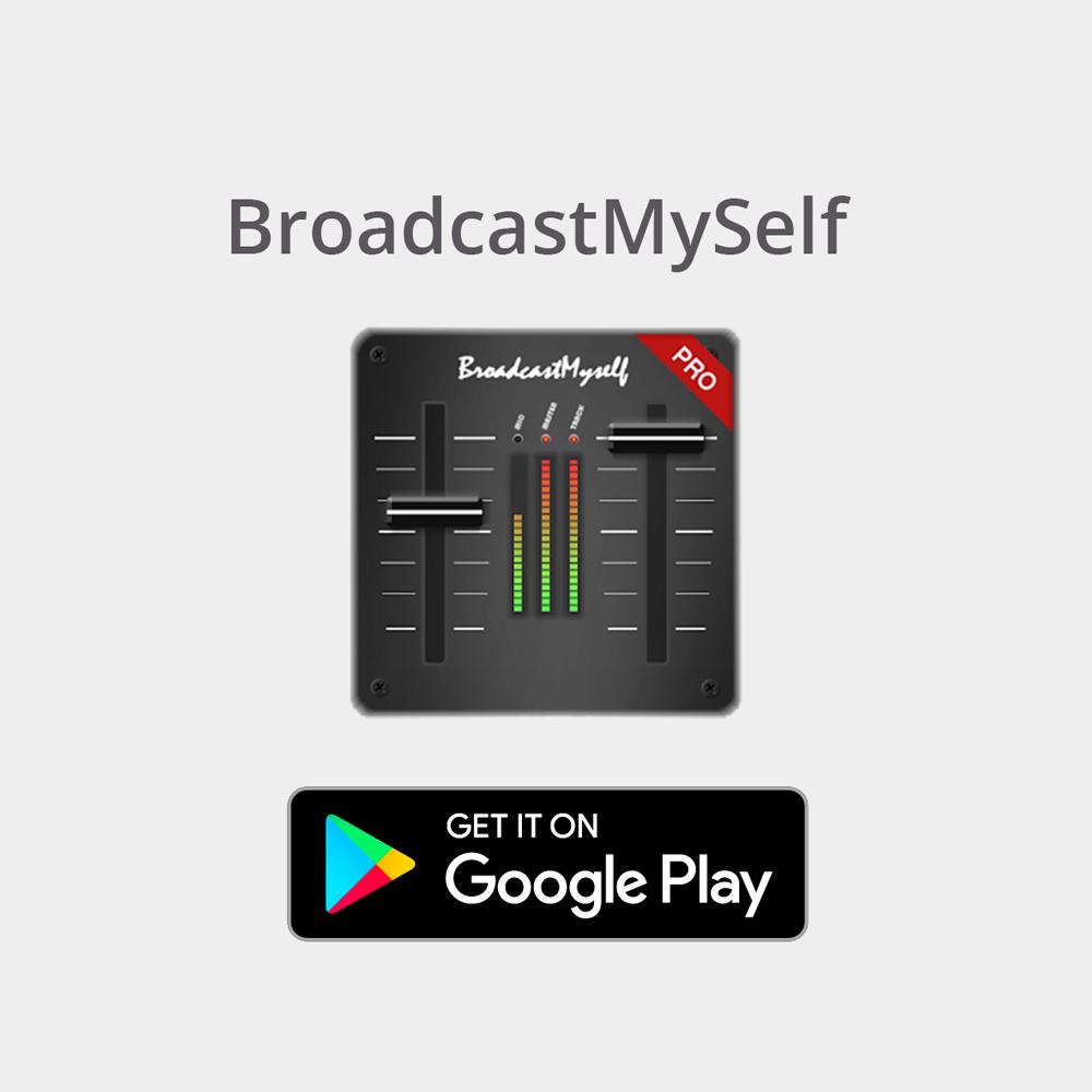 BroadcastMySelf-App