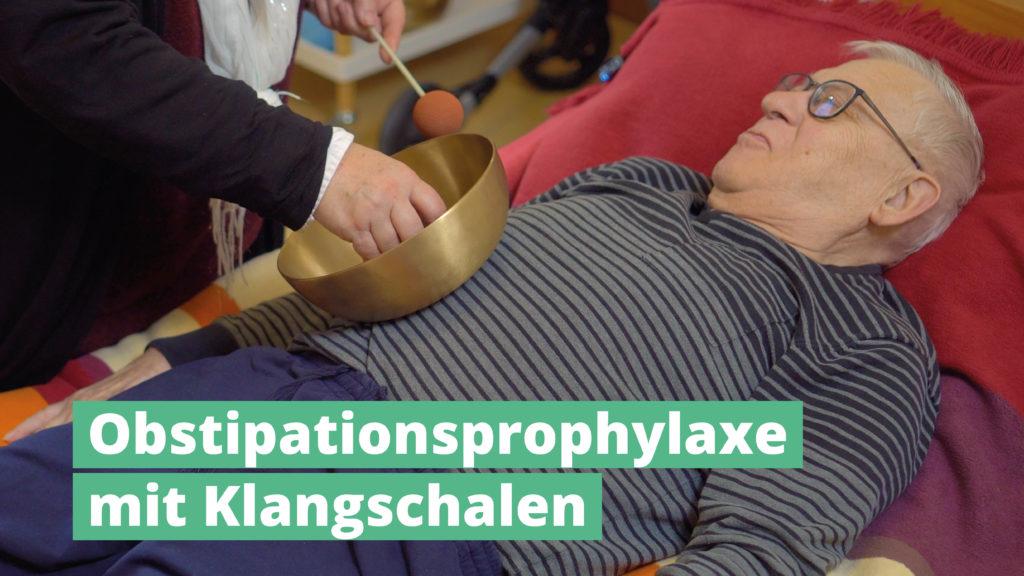Obstipationsrophylaxe mit PeterHess Klangschalen Wir Sind Altenpflege