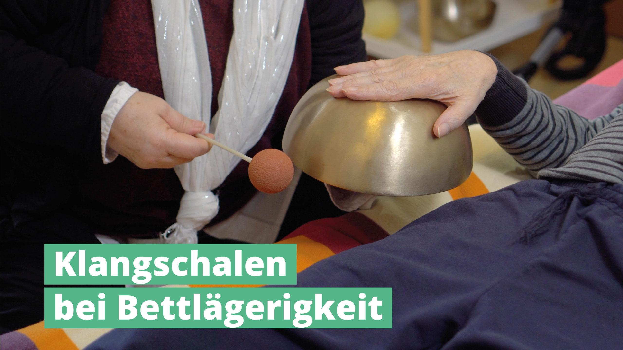 PeterHess Klangschalen bei Bettlägerigkeit Wir Sind Altenpflege